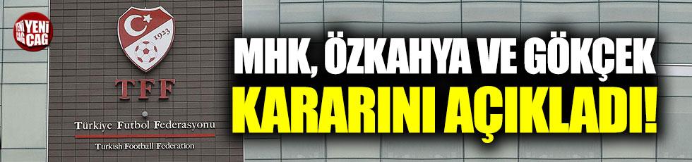 MHK, Özkahya ve Göçek kararını açıkladı