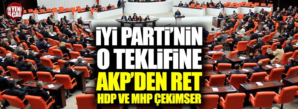 İYİ Parti'nin teklifine AKP'den ret, MHP ve HDP çekimser