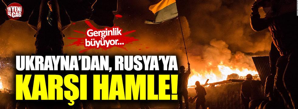 Ukrayna'dan Rusya'ya karşı hamle!