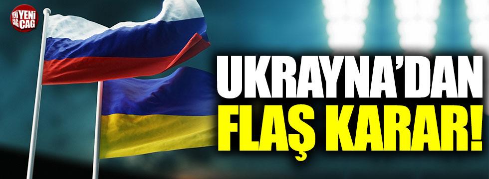 Ukrayna'dan flaş Rusya kararı!