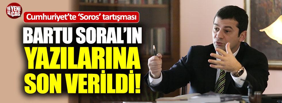 Cumhuriyet Bartu Soral'ın yazılarına son veriyor