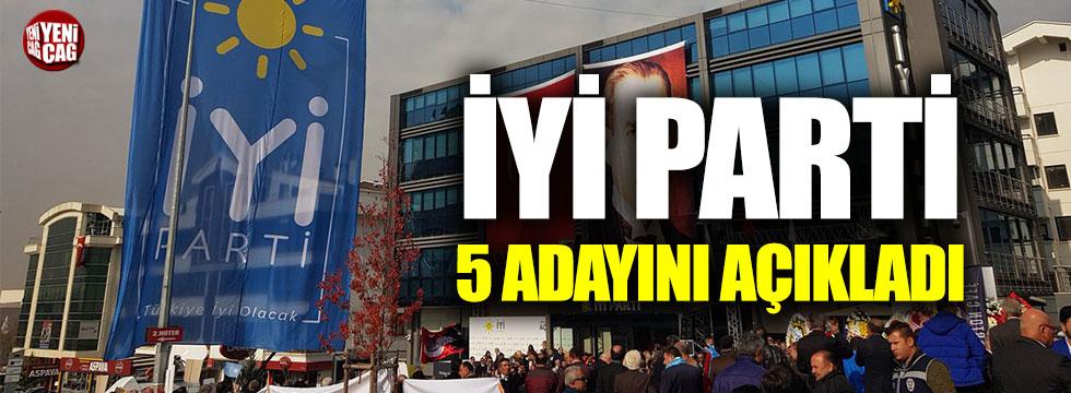 İYİ Parti 5 adayını açıkladı
