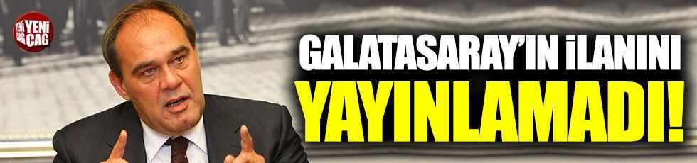 Yıldırım Demirören, Galatasaray'ın o ilanını yayınlamadı!