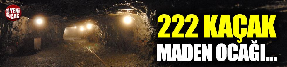 222 kaçak maden ocağı tespit edildi