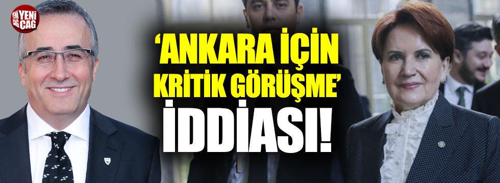 Meral Akşener Cengiz Topel Yıldırım'la görüştü iddiası