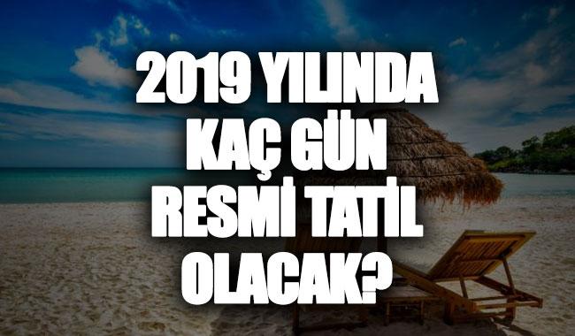 2019 yılında kaç gün resmi tatil olacak