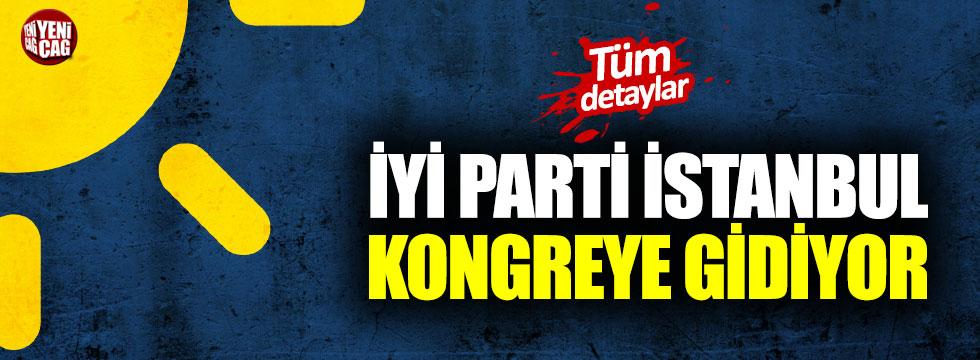 İYİ Parti İstanbul İl Kongresi 22 Aralık'ta