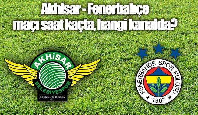 Akhisarspor  Fenerbahçe ilk 11'ler  belli oldu