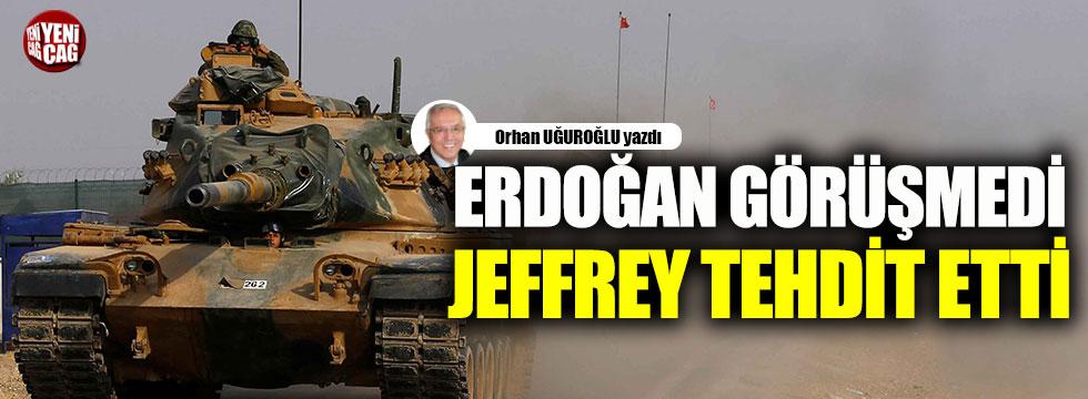 Erdoğan görüşmedi, Jeffrey tehdit etti