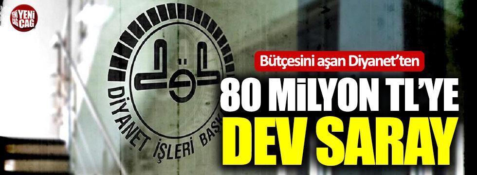 Bütçesini aşan Diyanet'ten 80 milyon TL'lik dev saray!