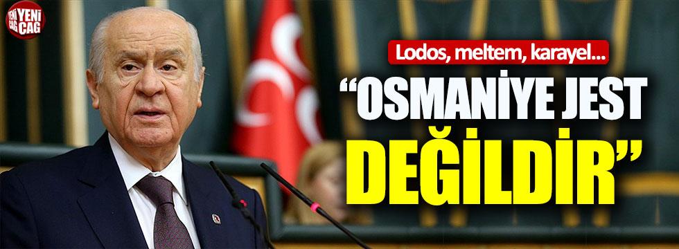 """Bahçeli: """"Osmaniye jest değildir"""""""
