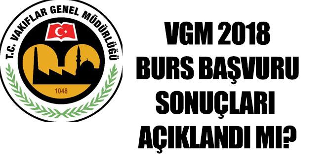 VGM burs sonuçları ne zaman açıklanır 2018