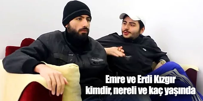 Deep Turkish Web Emre ve Erdi Kızgır kimdir