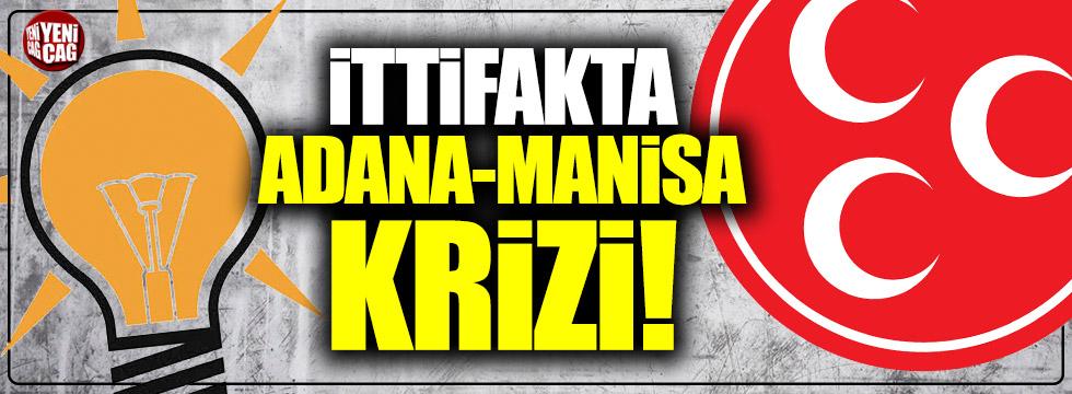 Cumhur İttifakı'nda Adana, Manisa krizi!