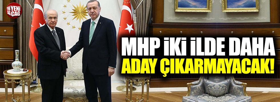 MHP iki ilde daha aday çıkarmayacak!