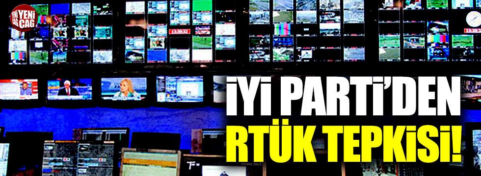 İYİ Parti'den RTÜK tepkisi!