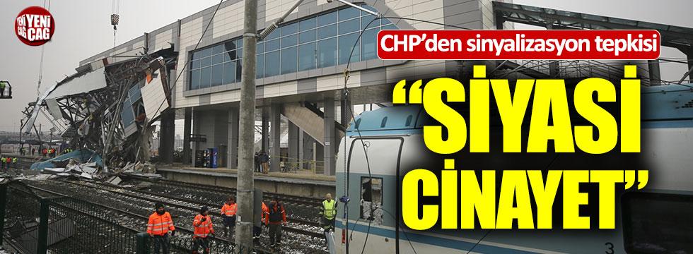 """CHP'den sinyalizasyon tepkisi: """"Siyasi cinayet"""""""
