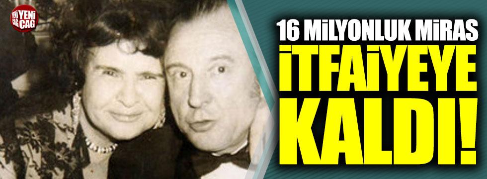 16 milyonluk miras itfaiyeye kaldı!