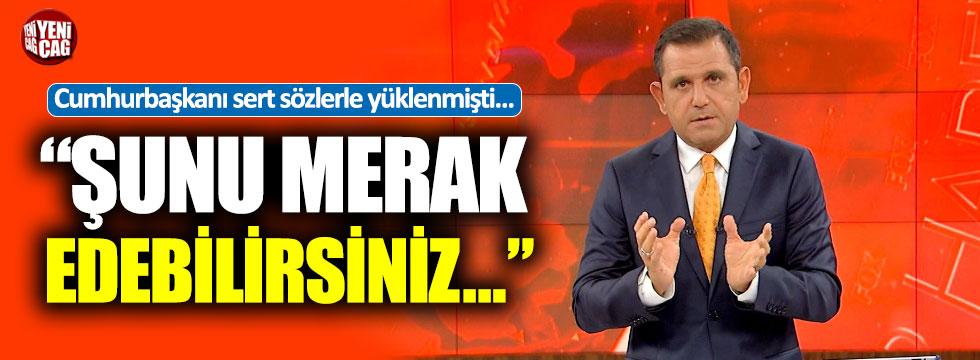 Fatih Portakal'dan Erdoğan açıklaması