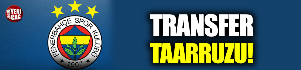 Fenerbahçe'de transfer taarruzu