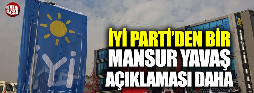 İYİ Parti'den bir Mansur Yavaş açıklaması daha