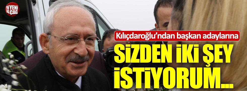 """Kılıçdaroğlu'ndan başkan adaylarına: """"Sizden iki şey istiyorum..."""""""