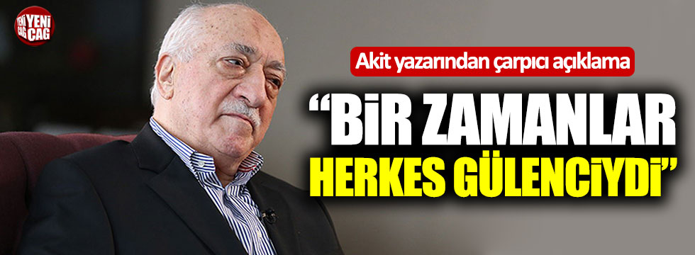 """Dilipak: """"Bir zamanlar herkes Gülenciydi"""""""