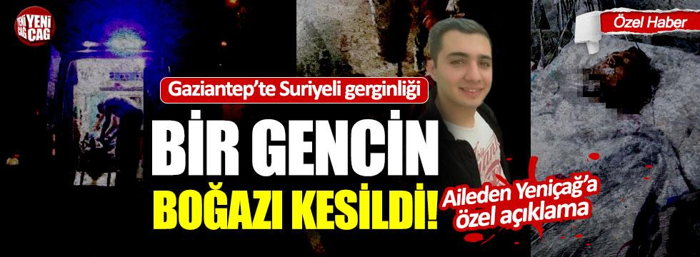 Suriyeliler, Gaziantep'te bir gencin boğazını kesti