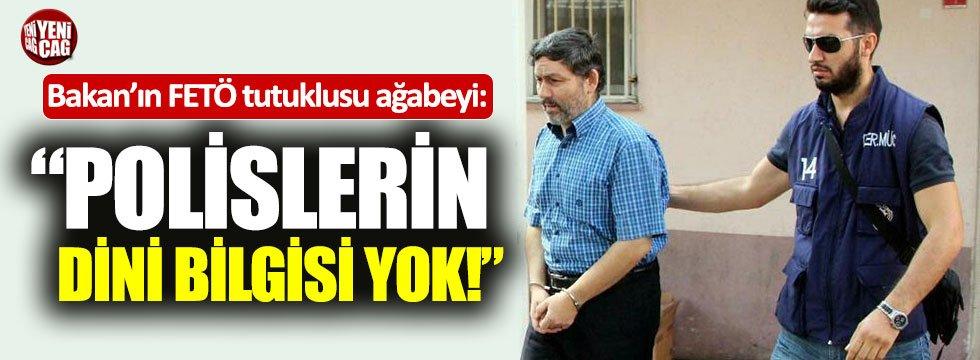 """Bakan Pakdemirli'nin FETÖ tutuklusu ağabeyi: """"Polislerin dini bilgisi yok"""""""