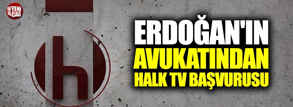 Erdoğan'ın avukatından Halk TV başvurusu
