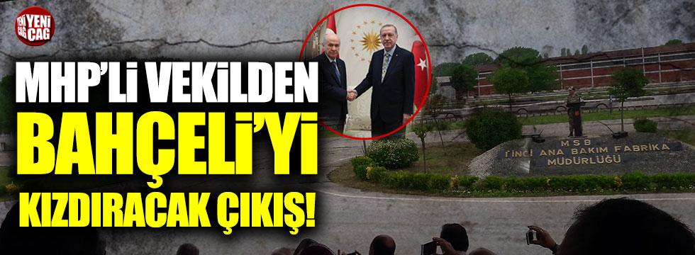 MHP'li vekilden Bahçeli'yi kızdıracak çıkış!