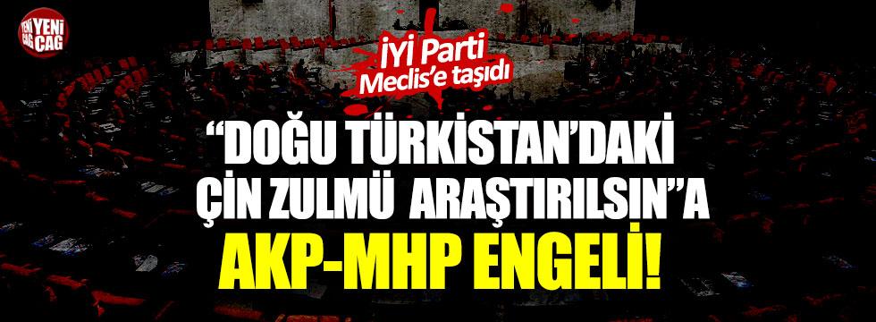 İYİ Parti'nin Doğu Türkistan önergesi AKP-MHP oylarıyla reddedildi