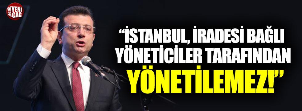 """Ekrem İmamoğlu, """"İstanbul, iradesi bağlı yöneticiler tarafından yönetilemez"""""""