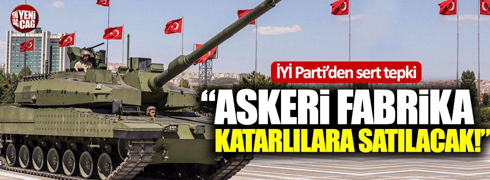 "İYİ Partili Ümit Dikbayır: ""Askeri fabrika, Katarlılara satılacak"""