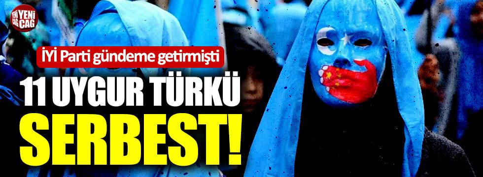 İYİ Parti gündeme getirmişti: 11 Uygur Türkü serbest!