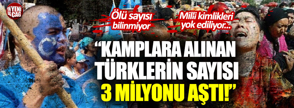 Doğu Türkistan'da kamplara alınan Türklerin sayısı 3 milyonu aştı