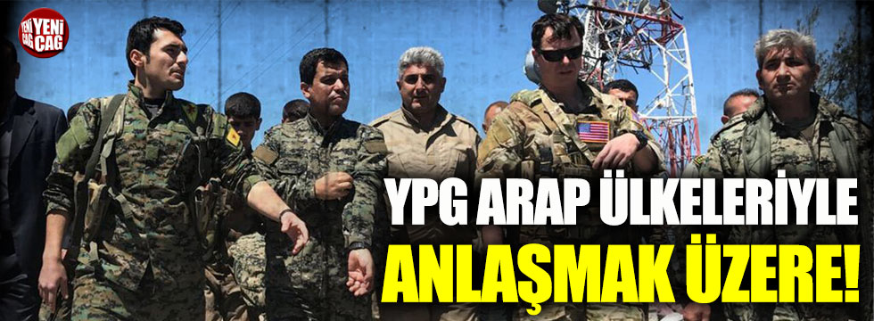 YPG Arap Ülkeleriyle anlaşmak üzere!