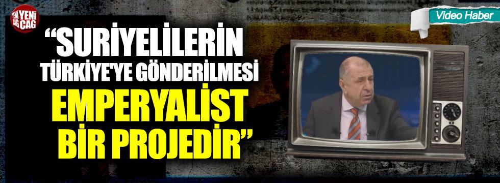 """Ümit Özdağ: """"Suriyelilerin Türkiye'ye gönderilmesi emperyalist bir projedir"""""""