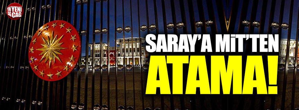 Saray'a MİT'ten atama!