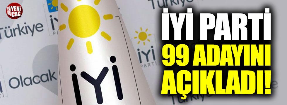 İYİ Parti 99 adayını açıkladı!