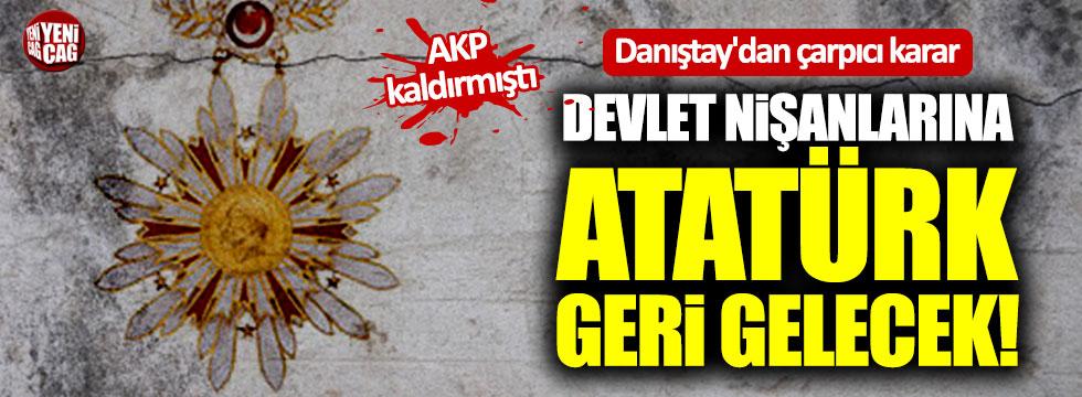 Devlet nişanlarına Atatürk geri gelecek!