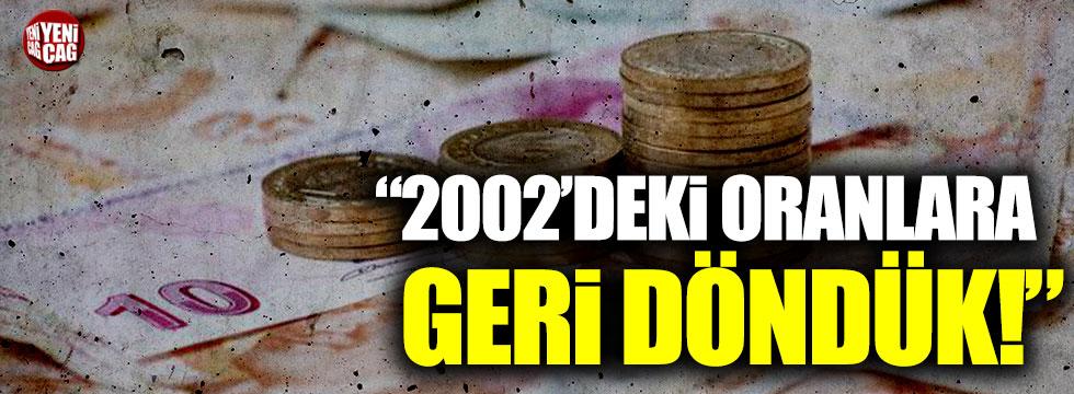 """Yavuz Ağıralioğlu: """"2002'deki oranlara geri döndük!"""""""