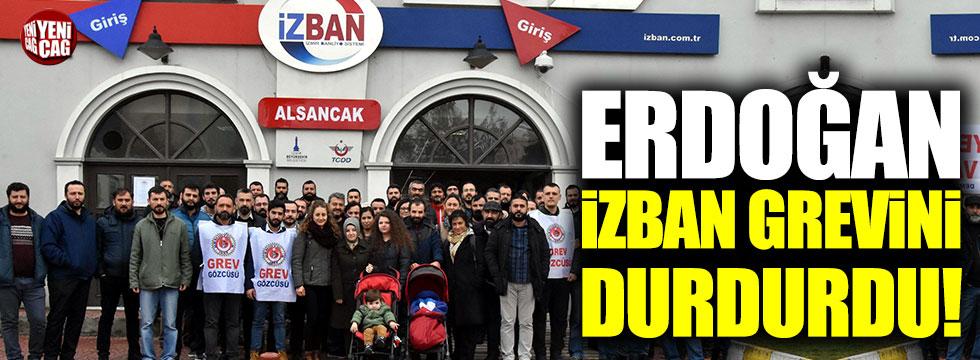 Erdoğan İZBAN grevini durdurdu