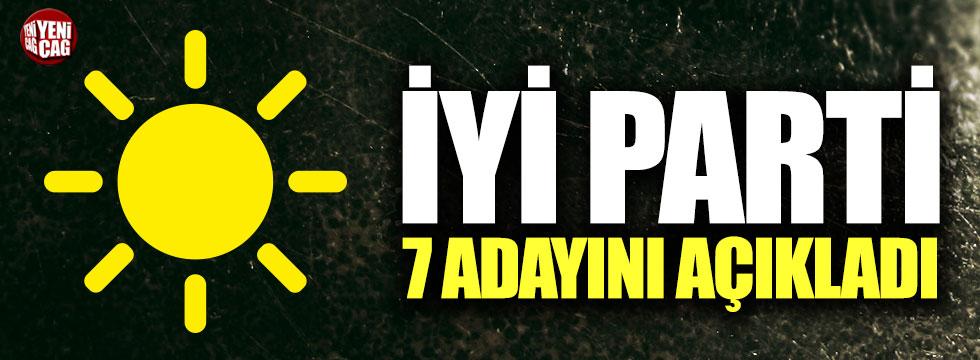 İYİ Parti 7 adayını açıkladı
