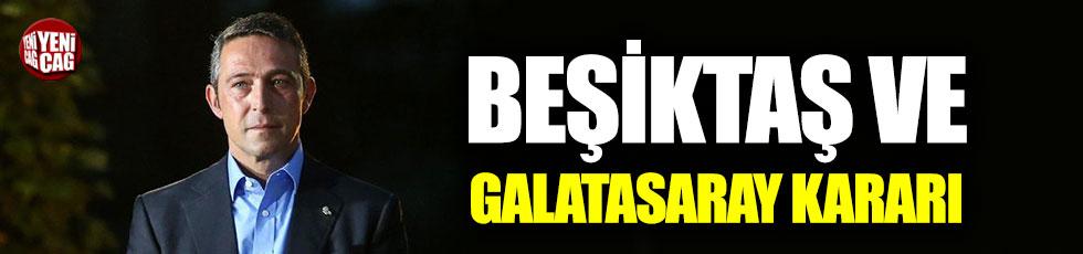 Ali Koç'tan Beşiktaş ve Galatasaray kararı