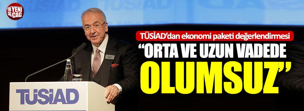 TÜSİAD Başkanı Bilecik: Ekonomi paketleri orta ve uzun vadede olumsuz