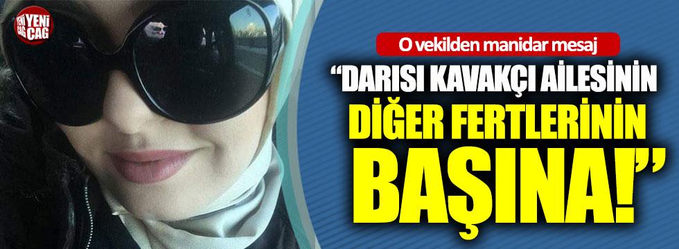 Lütfü Türkkan: Darısı Kavakçı ailesinin diğer fertlerinin başına