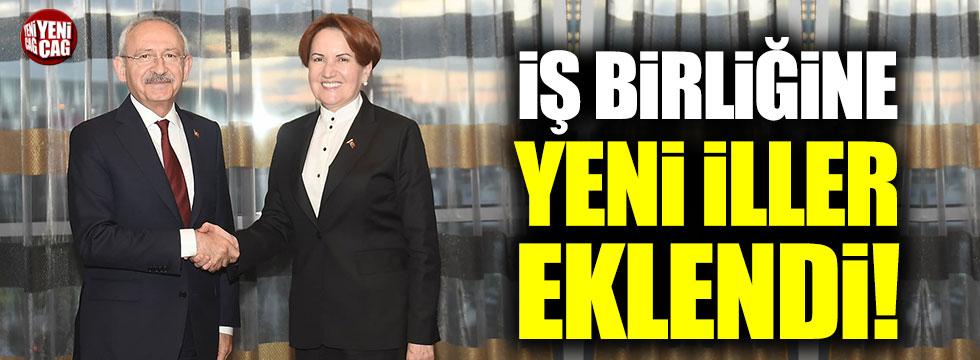 CHP ile İYİ Parti'nin iş birliği yapacağı illere yenileri eklendi