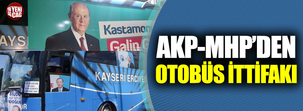 AKP-MHP'den otobüs ittifakı