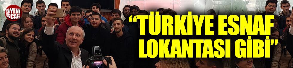 """Muharrem İnce: """"Türkiye aynı esnaf lokantası"""""""